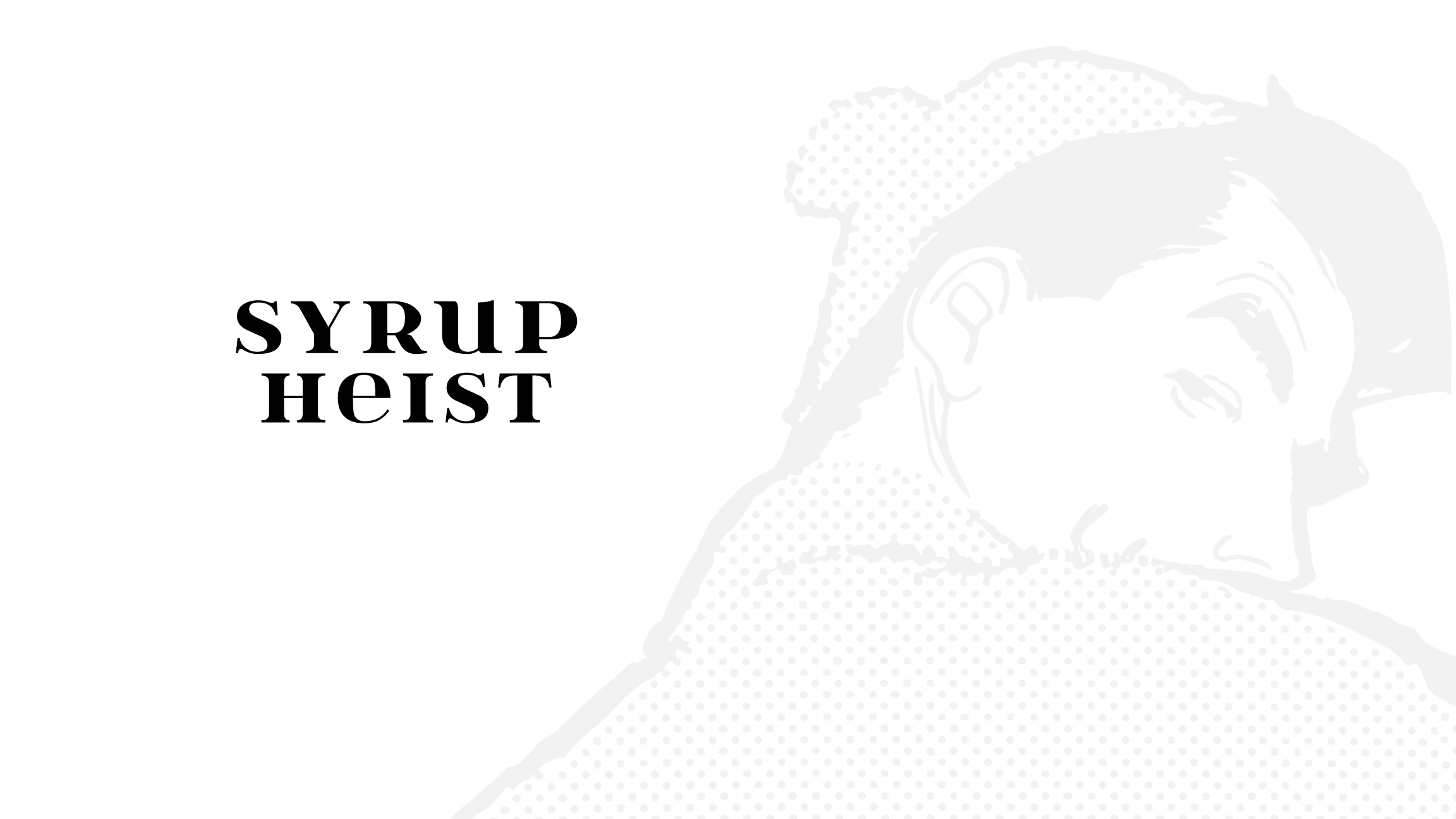 Syrup Heist - One Part Movie, Second Part Maple Syrup Merchandise
