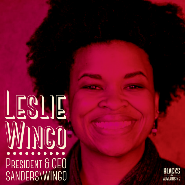 With over 20 years of experience, Leslie Wingo leads  Sanders\Wingo , an agency of 100 people across multiple offices. She has been an integral part of the growth of the agency from a national leader in the African American space to a pioneer in the behavioral economics space. Sanders\Wingo believes the Human Operating System is essential in marketing to consumers, getting a true understanding of their needs. The agency strives to create work that is behavior changing, impactful and results driven. Clients include AT&T, KFC, BeeSweet Lemonade.  Leslie is a respected community leader in the areas of marketing, social welfare and cultural diversity. She has served in director and committee chair roles on several boards, including the Austin Advertising Federation, the American Heart Association of Texas, the American Lung Association, the Austin Planetarium, The Contemporary Austin and AIDS Services of Austin.  In 2011 Leslie was awarded the Silver Medal by the Austin Advertising Federation for contributions to furthering the advertising industry's standards, creative excellence and responsibility in areas of social concern. She was named one of Black Enterprises's Top Women in Advertising & Marketing in 2012. In 2015 she received the Role Model award at the American Advertising Federation's Diversity Achievement Mosaic Awards, a program that recognizes companies, agencies and professionals who have demonstrated their commitment to multiculturalism through their work and company culture.