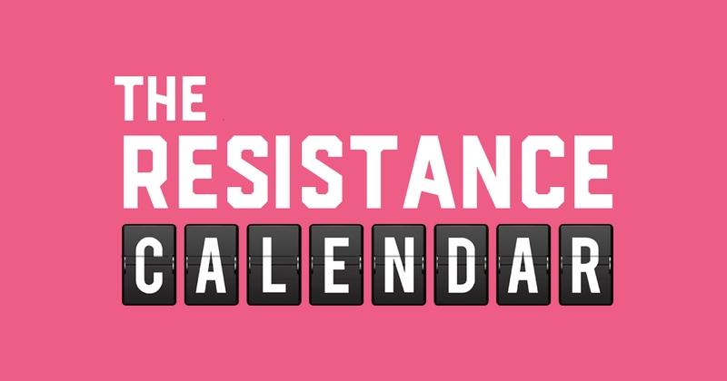 The resistance calendar - The Resistance Calendar tracks anti-Trump activity nationwide.