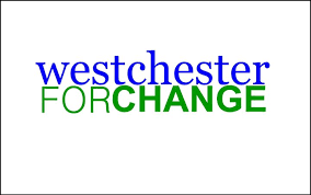 westchester for change - Westchester for Change is a group of community activists working for progressive social and political change.