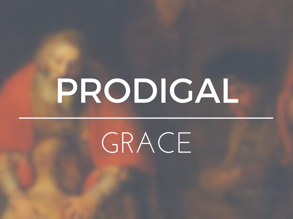 Prodigal Grace