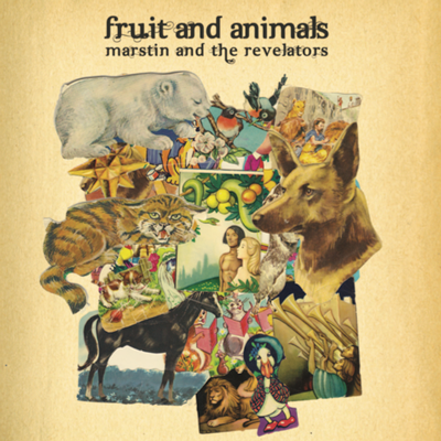 Marstin and the Revelators  Fruit and Animals Alternative Produced &Engineered