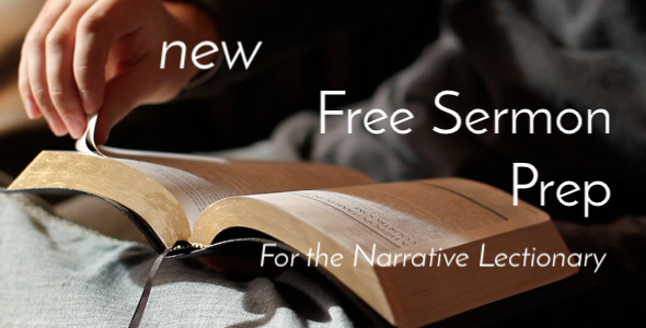 Narrative Lectionary Sermon Preparation