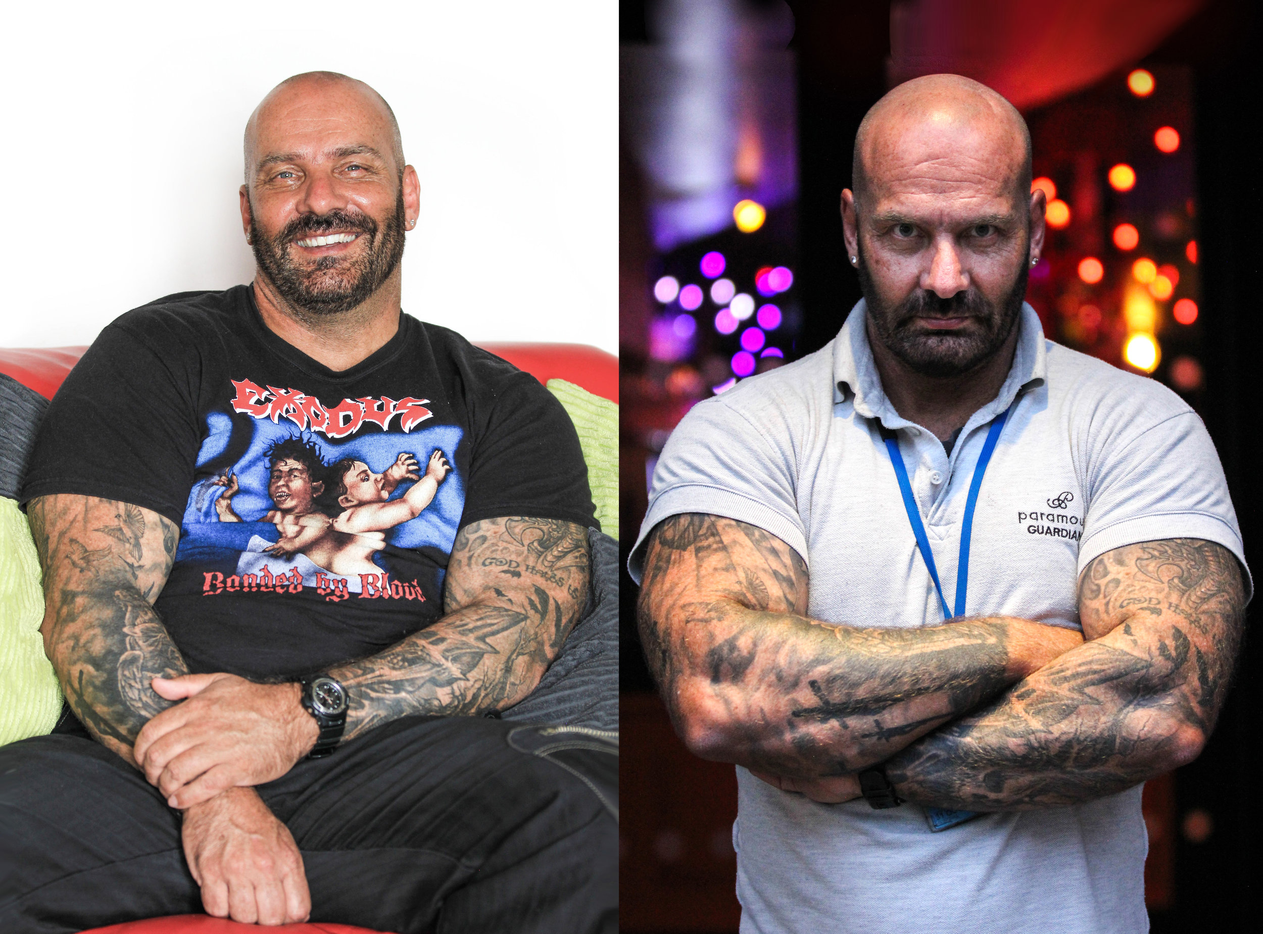 Gary McGill, I.T. Analyst and Doorman of 20 years. Loves the gym and punk music. He is negatively judged because he looks like his job, a stereotypical bouncer. He gets annoyed at those who assume his intimidating appearance portrays a matching personality. Gary wants people to be aware that being a doorman he is there to protect and guard you, not to ruin your night.