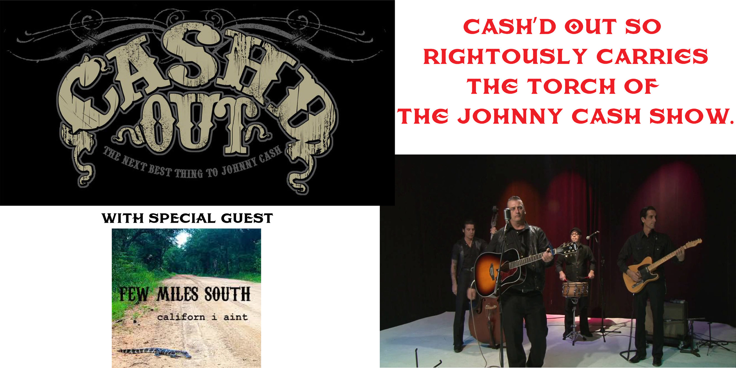DON'T MISS A CHANCE TO SEE THIS SHOW! Cash'd Out is THE Premier Johnny Cash Show and it hit's the Warehouse Stage JULY 27 with special guests FEW MILES SOUTH! Tickets go on sale 6/25 at 5:00