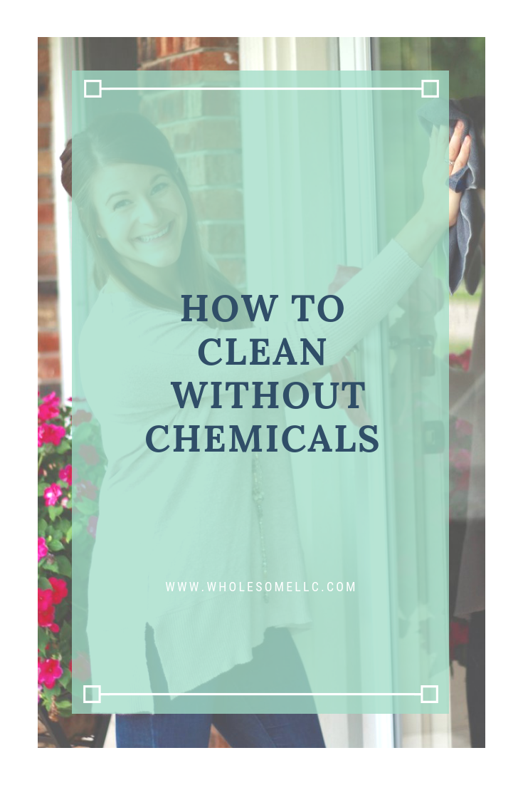 How to Clean Without Chemicals | Wholesome LLC