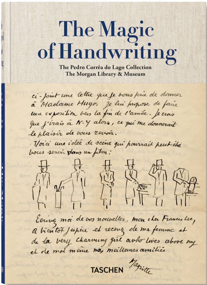 TASCHEN    The Magic of Handwriting   I edited the catalogue tracing Brazilian art historian Pedro Correa do Lago's extensive autograph collection, on view at the Morgan Library & Museum in New York.