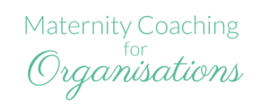 Maternity Coaching for Organisations