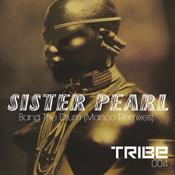 Bang The Drum  (Incl. Manoo Remixes) Sister Pearl
