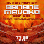 Banane Mavoko  (Incl. Josh Milan, Jose Marquez & Justin Imperiale Mixes) Black Motion,Jah Rich