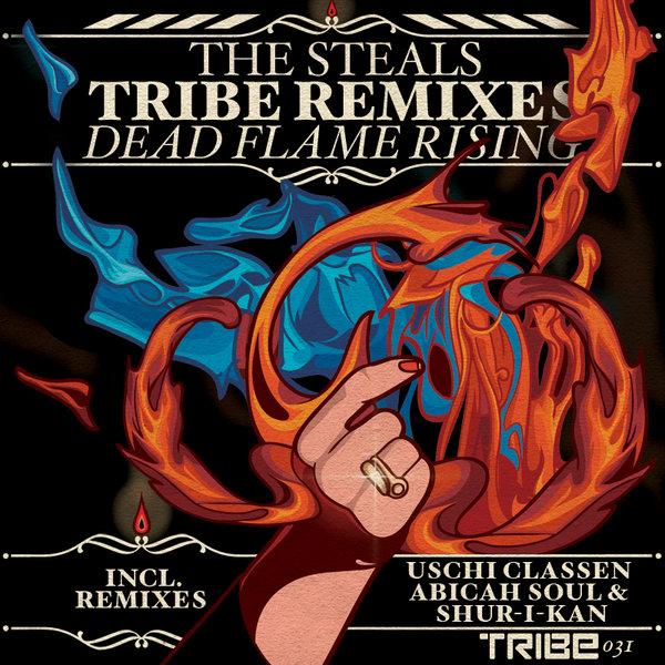 Dead Flames Rising  (Incl. Shur-i-kan & Abicah Soul Remixes) The Steals