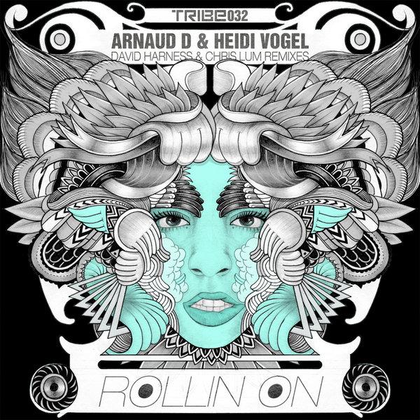 Rollin On  (Incl. David Harness & Chris Lum Mix) Arnaud DFeat Heidi Vogel,Heidi Vogel