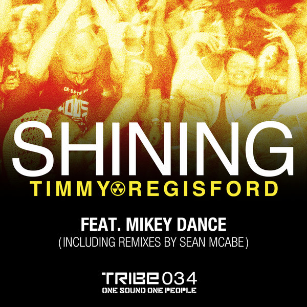 Shining  (Incl. Sean McCabe Mix) Timmy Regisford Mikey Dance