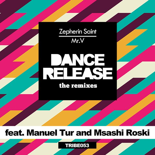 Dance Release - The Remixes Zepherin Saint Mr. V