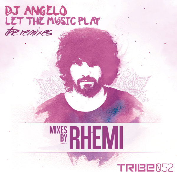 Let The Music Play  The Remixes From Rhemi Music DJ Angelo