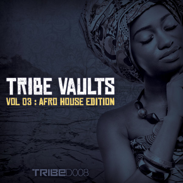 TRIBE Vaults Vol 3  Afro House Edition Various