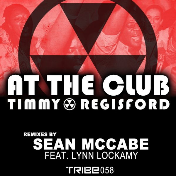 At The Club  Sean McCabe's Slummin Mix Timmy Regisford Lynn Lockamy