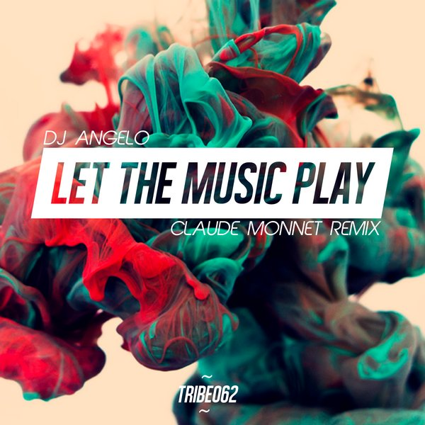 Let The Music Play  Claude Monnet Remixes DJ Angelo