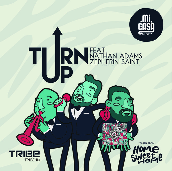 Turn Up Mi Casa, Nathan Adams,  Zepherin Saint
