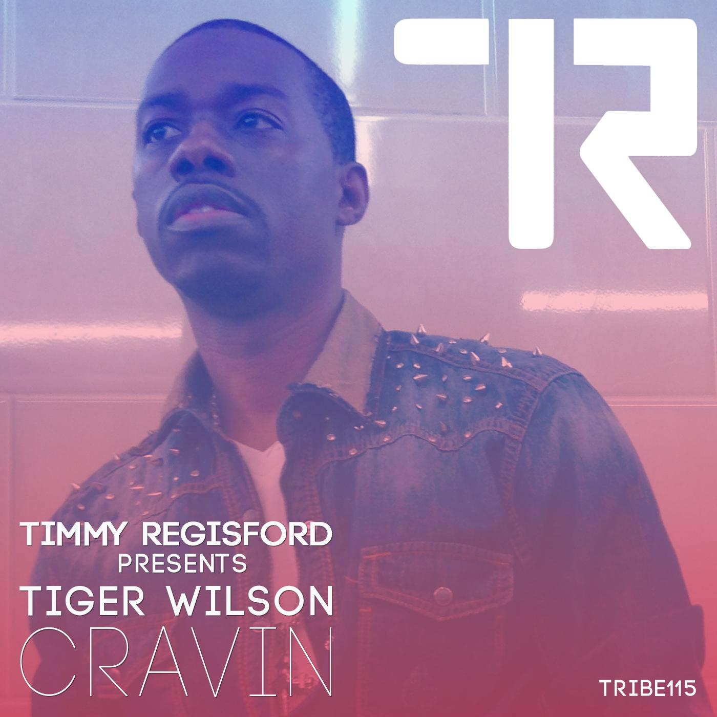 Cravin Tiger Wilson Timmy Regisford