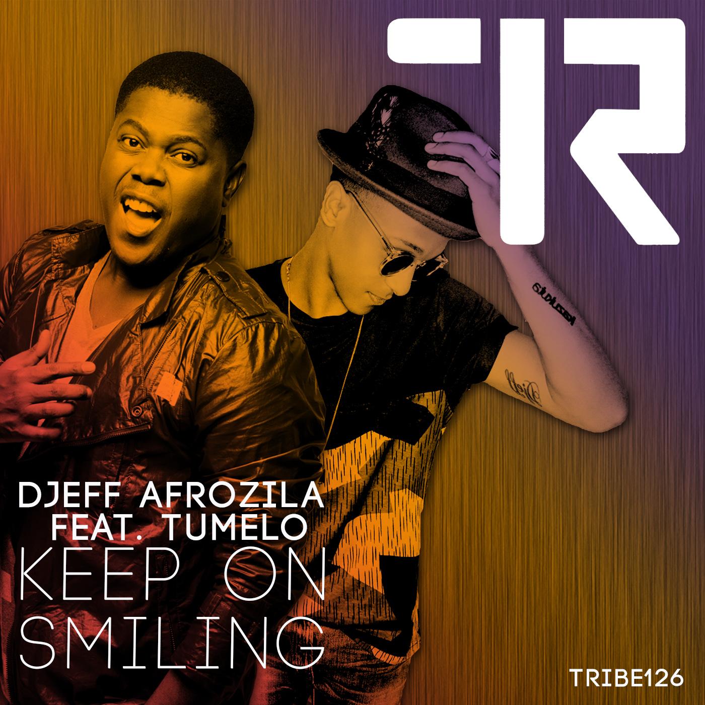 KEEP ON SMILING DJEFF AFROZILA FT TUMELO