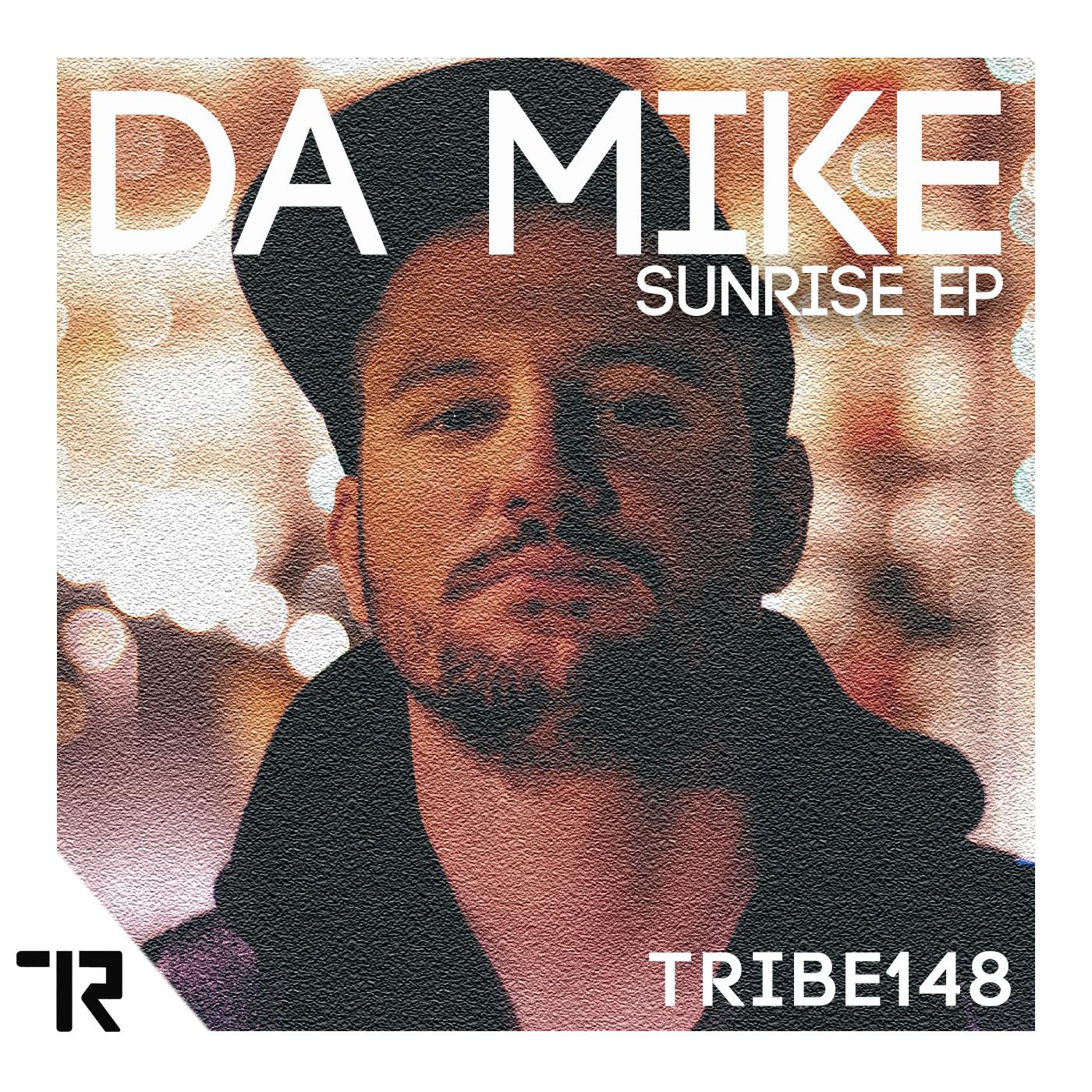 DA MIKE                    SUNRISE EP