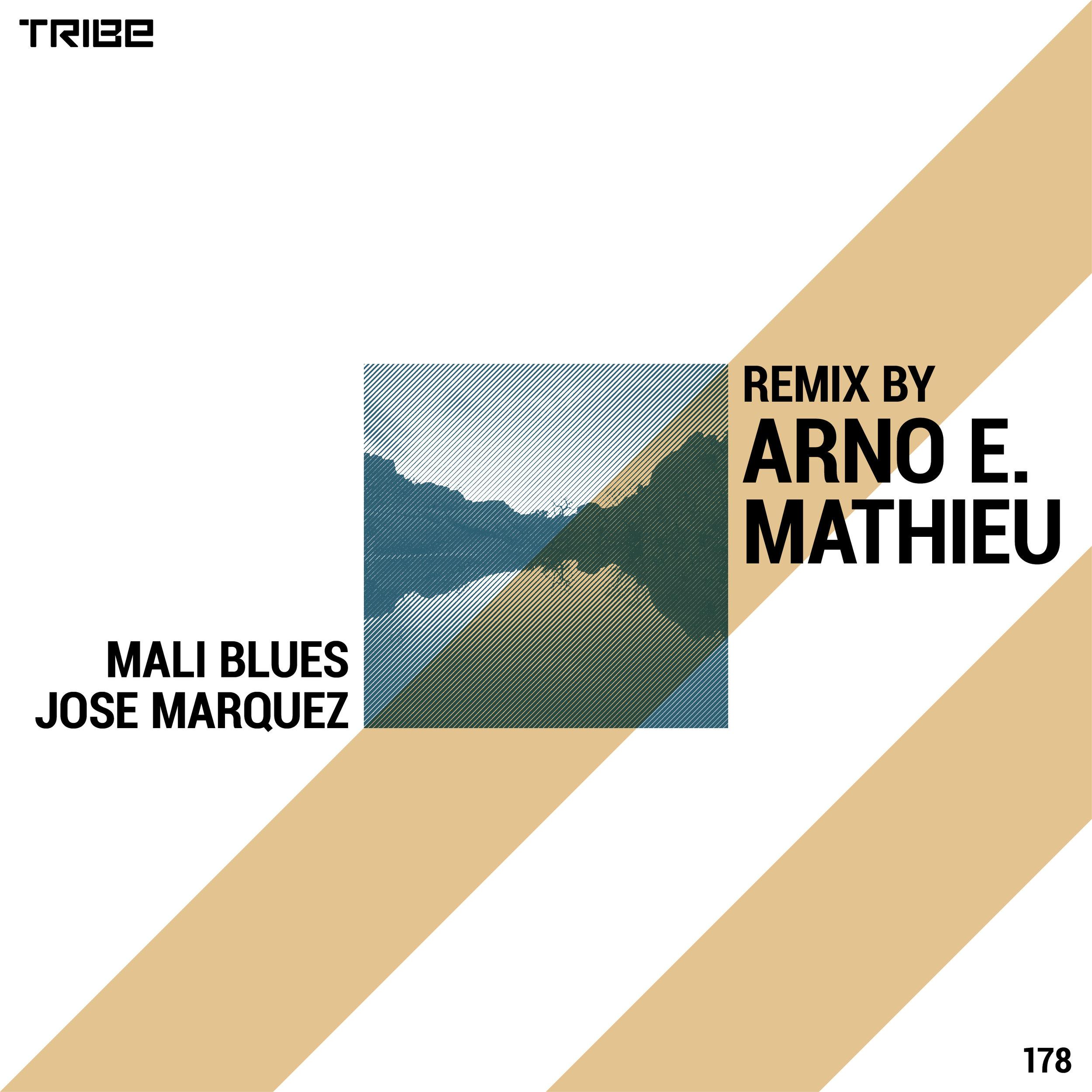 JOSE MARQUEZ   Mali Blues   (Arno E. Mathieu Remixes)