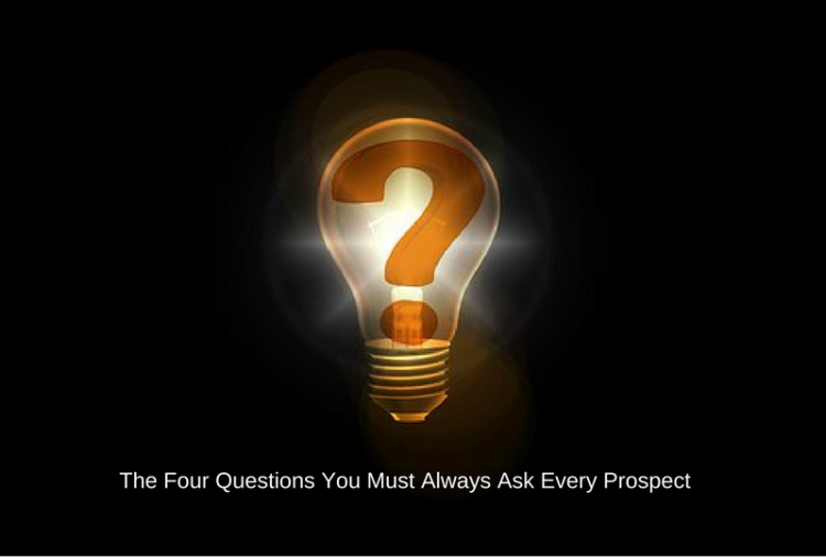 The Four Questions You Must Always Ask Every Prospect-1.png