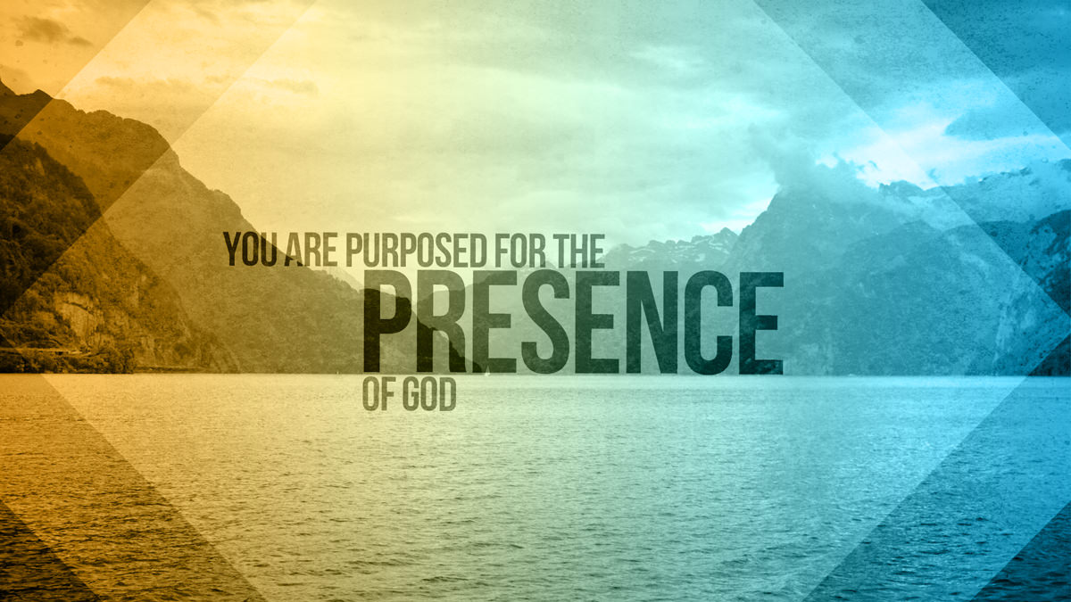 you-are-purposed-for-the-presence-of-god.jpg