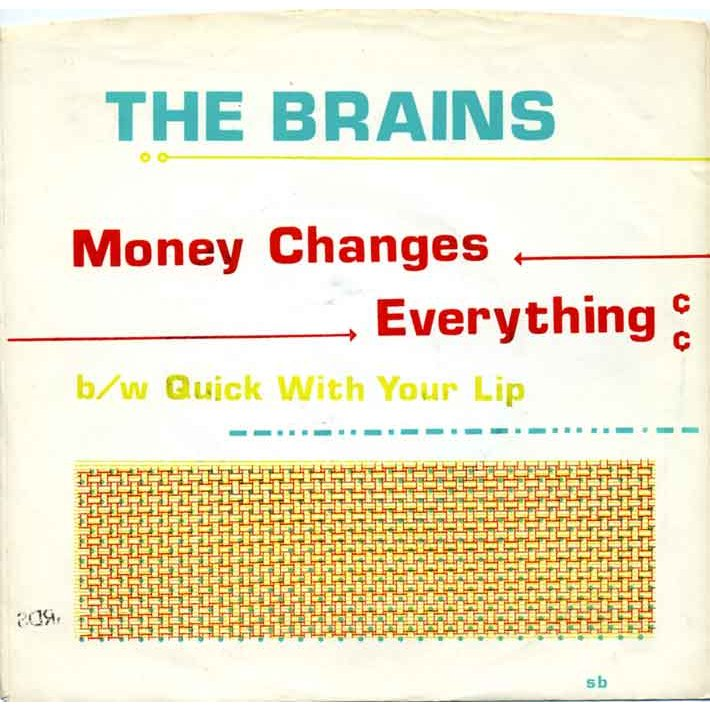 """Money Changes Everything"" by The Brains :    The title likely looks more familiar to you than the band name. This song was made famous by Cyndi Lauper on her 1984 multi-platinum smash hit album  She's So Unusual . But this is the original version recorded and written about four years earlier by an Atlanta, Georgia-based briefly lived (1980-1982) Mercury Records band called The Brains. It's a raggedly beautiful version where you get to really feel the bite in the words and the broken heart of the observation in the delivery, coupled with some sweet ramshackle guitars and accordion. The producer of this record also happens to be Steve Lillywhite, who would later go on to fame primarily for his work with U2 throughout the decade."