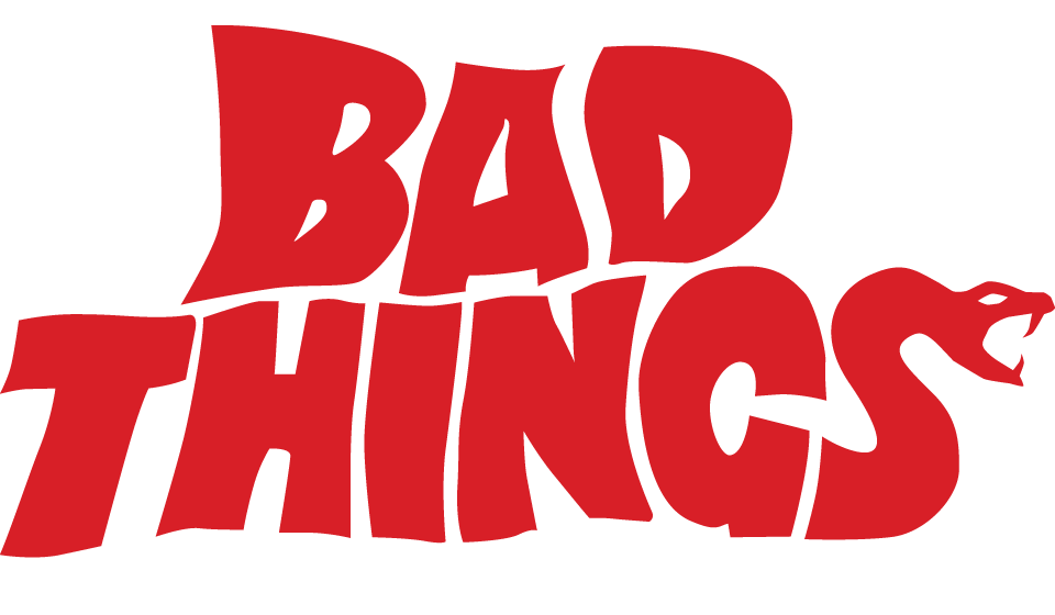 bad things.png