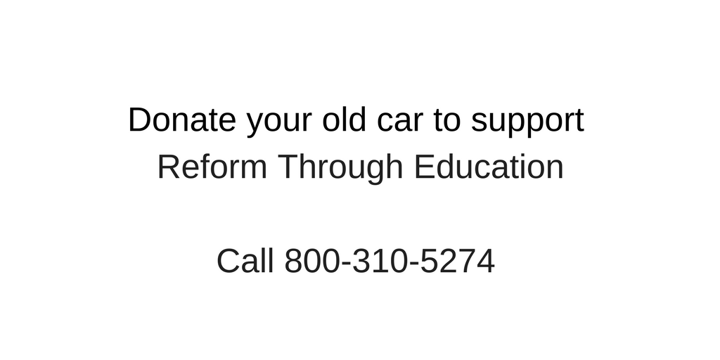 Donate your old car to support Reform Through EudcationCall 800-310-5274.png