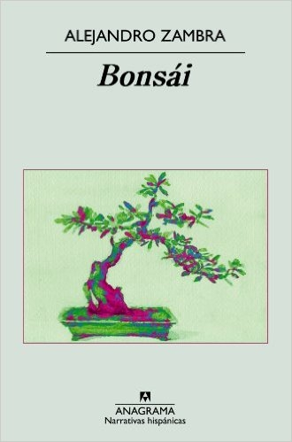 Bonsai  by Alejandro Zambra,