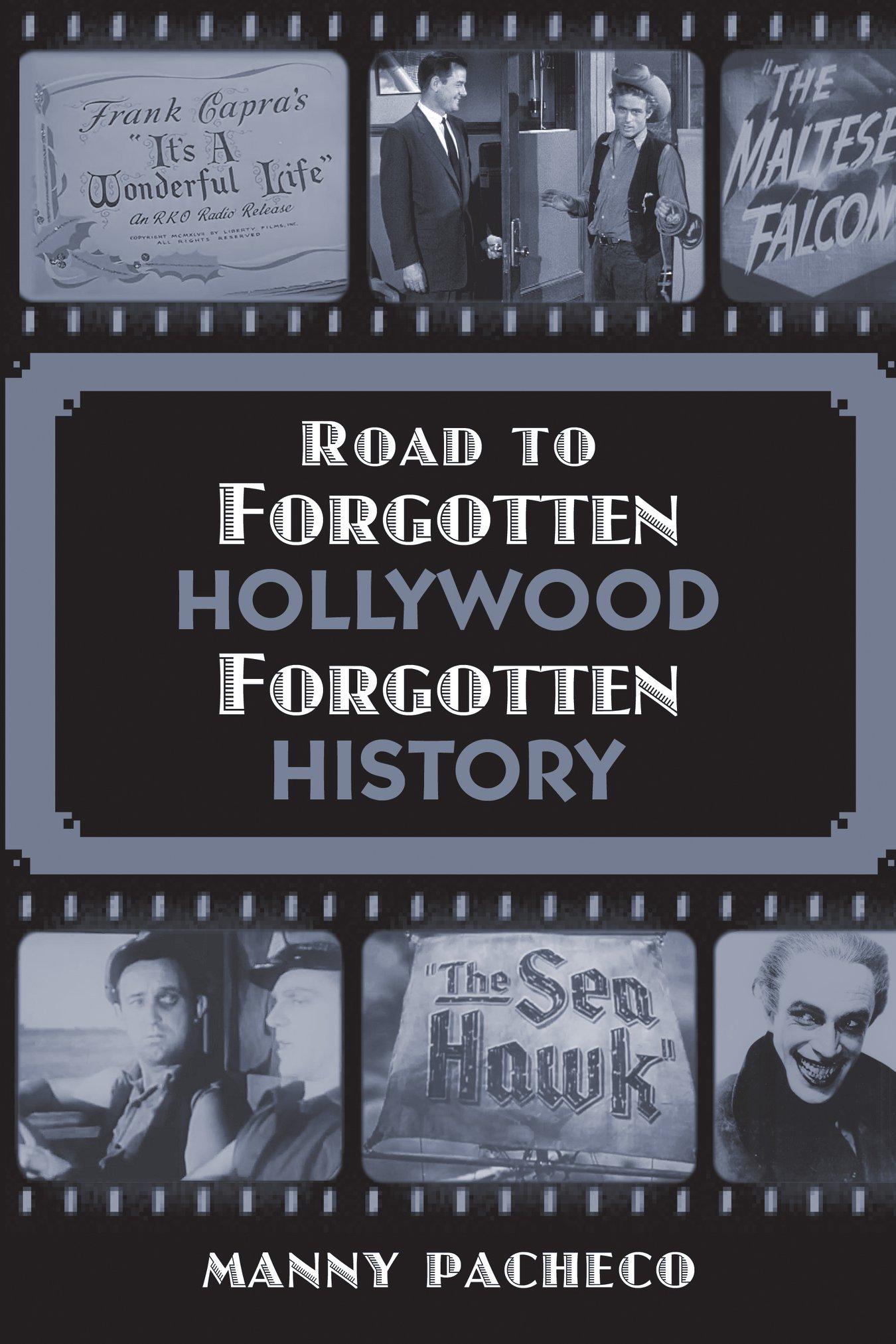 Road to Forgotten Hollywood, Forgotten History.jpg