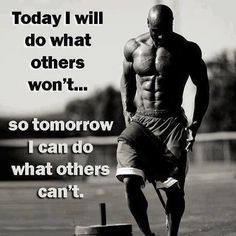 Actually... today you will do what others won't, so you can fit in with everyone else doing what other's won't...