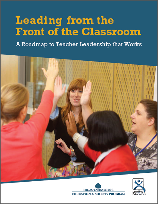 Leading from the Front of the Classroom: A Roadmap to Teacher Leadership that Works