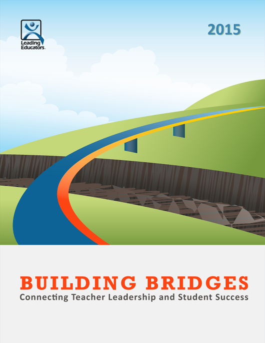 Building Bridges: Connecting Teacher Leadership  and Student Success