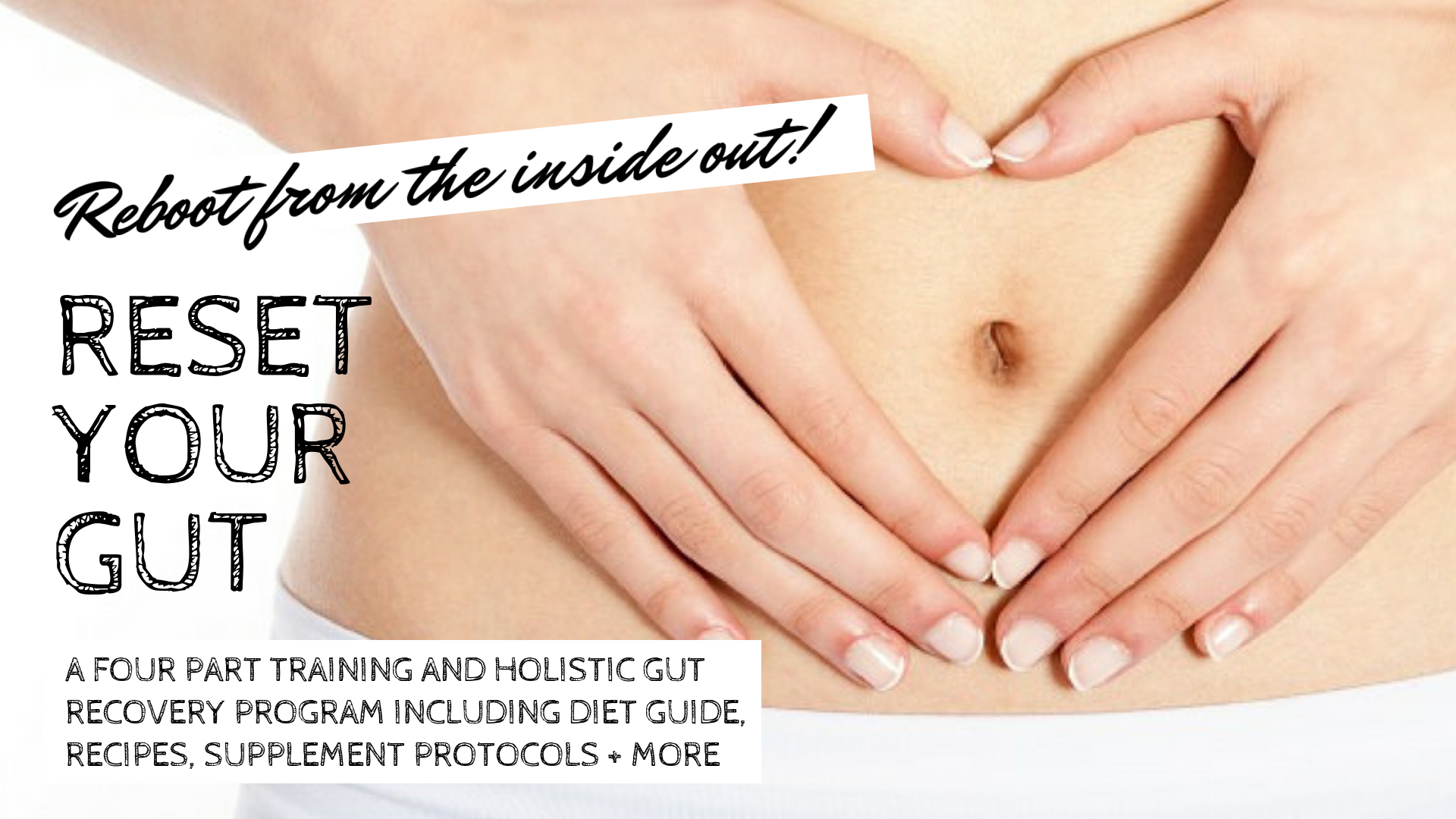 RESET + RECHARGE BY DEALING WITH GUT ISSUES -