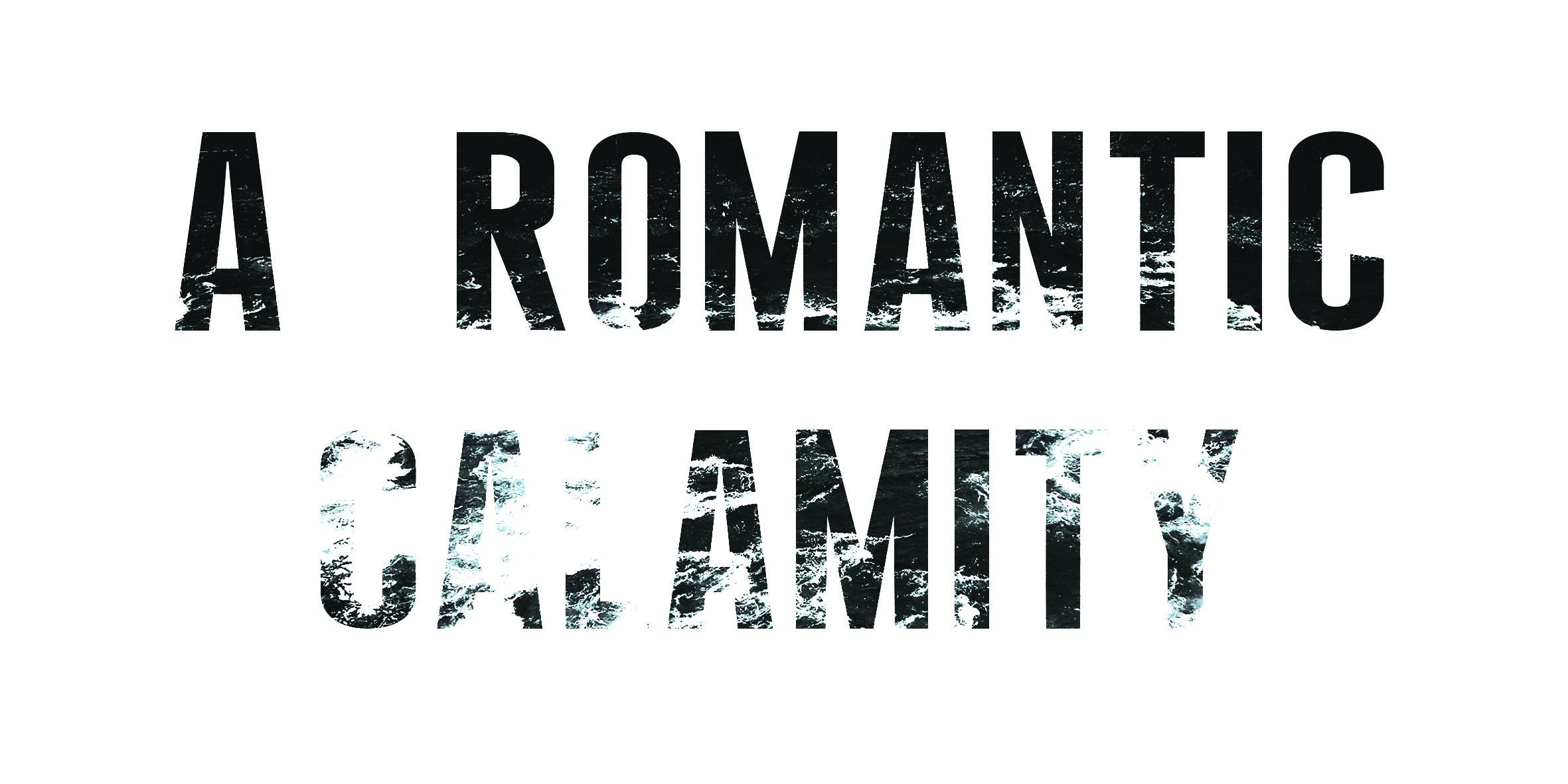 A Romantic Calamity
