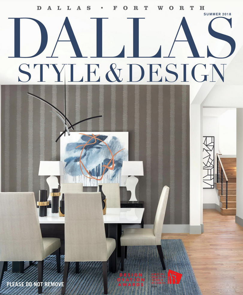 Dallas Style and Design Summer 2018 Issue