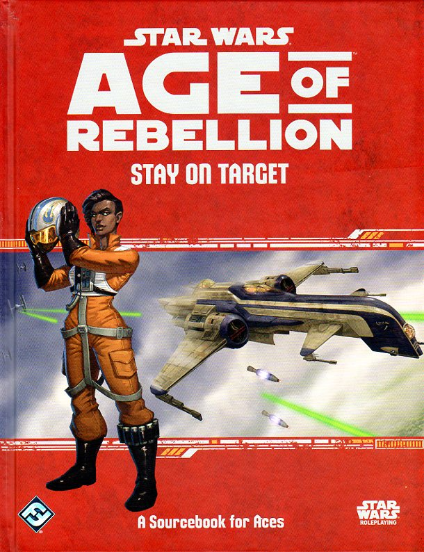 Star Wars Age of Rebellion RPG Stay on Target