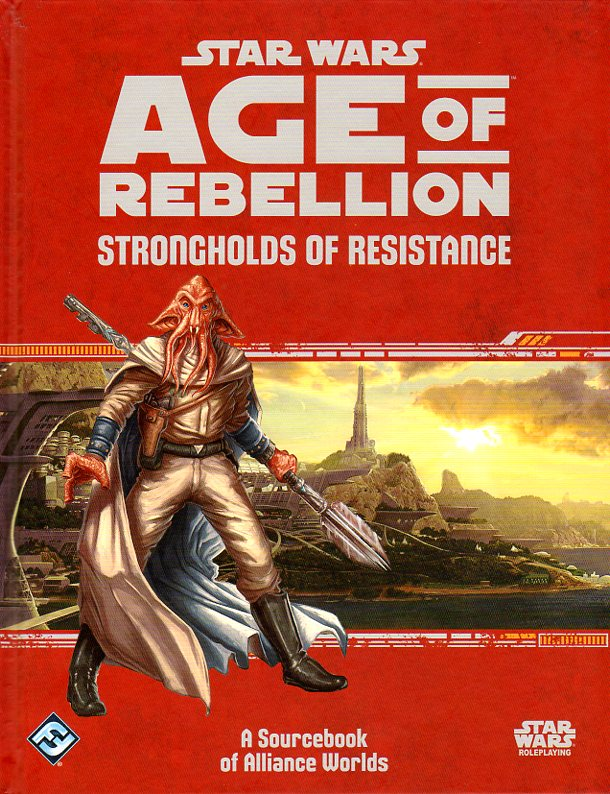 Star Wars Age of Rebellion RPG Strongholds of Resistance