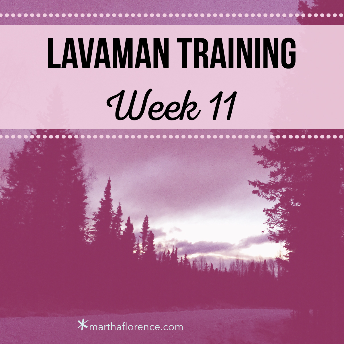 lavaman-training-week-11