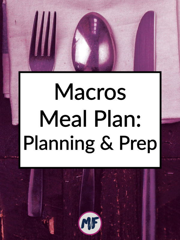 My macros meal plan experience and how I planned and prepped to follow my meal plan.