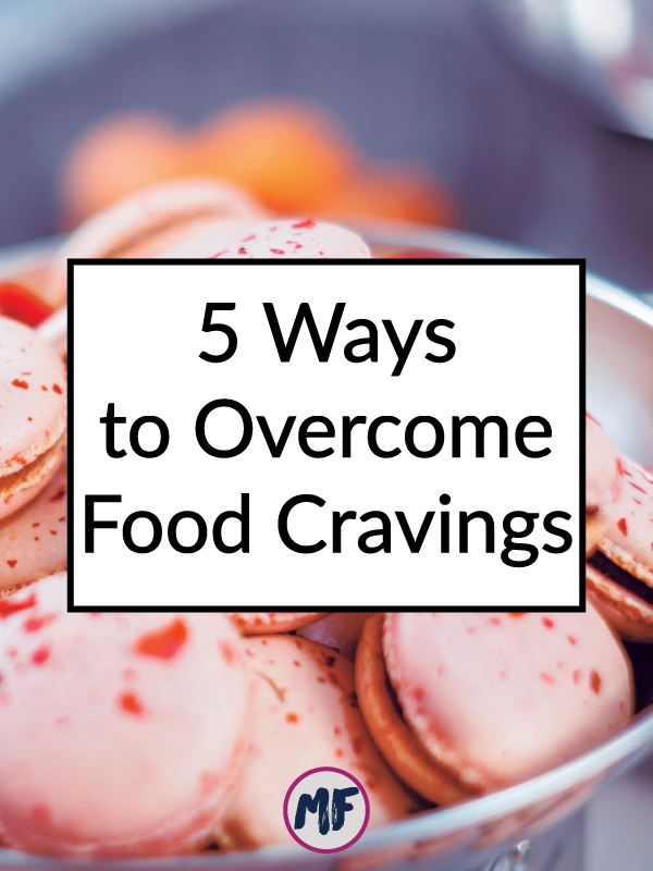 Got cravings? Click to learn more about the science behind them as well as 5 simple tips for overcoming them.