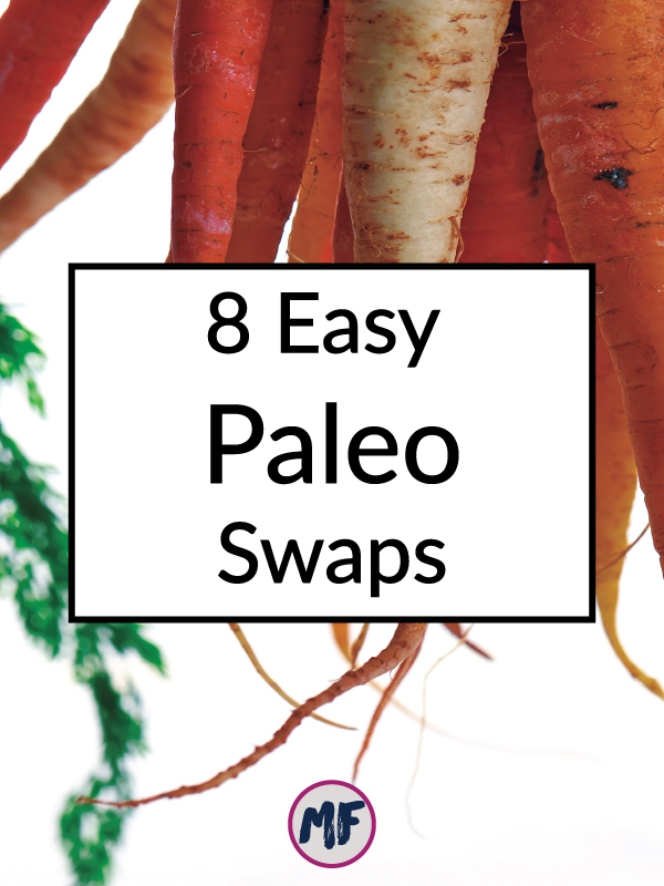 8 easy paleo swaps to make your transition to paleo/real food/grain-free/dairy-free/legume-free eating go more smoothly.