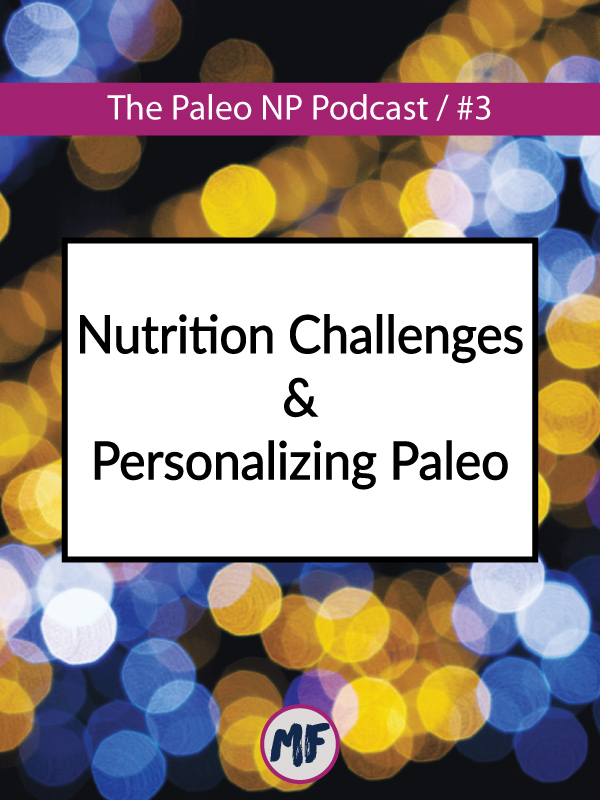 ep03-nutrition-challenges-and-personalizing-paleo.jpg
