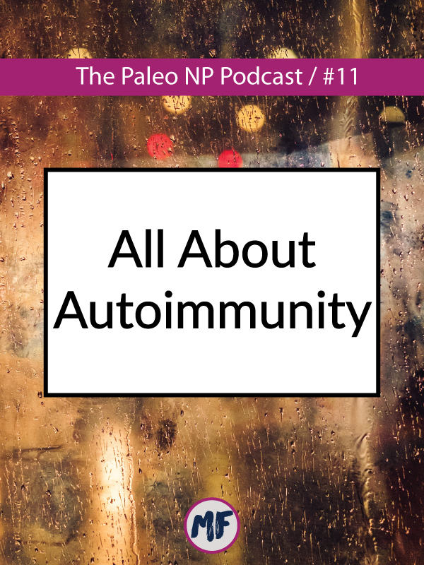 the Paleo NP Podcast All About Autoimmunity