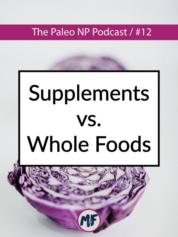 supplements-vs-whole-foods-episode-12.jpg