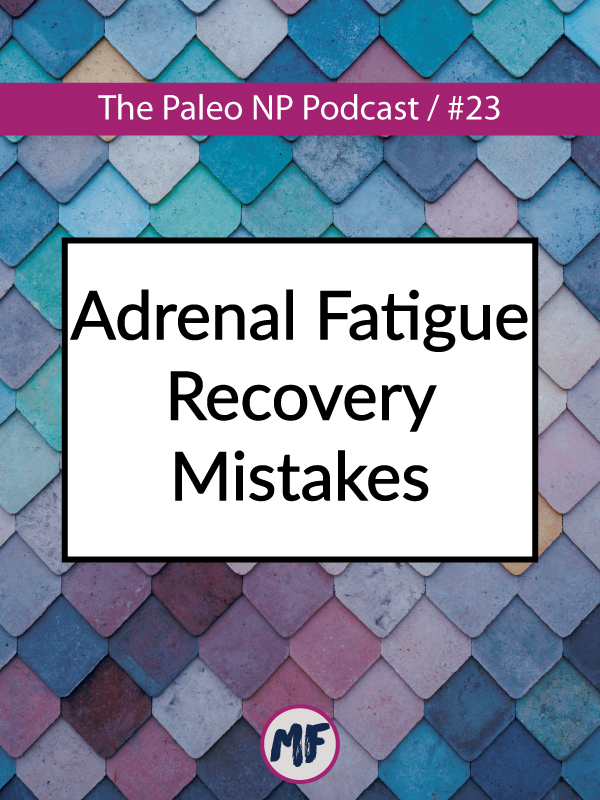 adrenal fatigue recovery mistakes.jpg